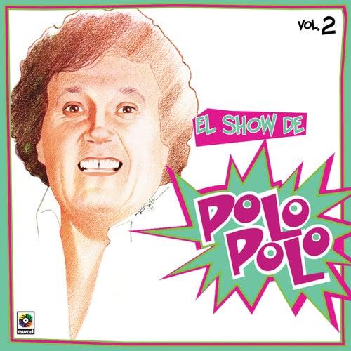 El Show De Polo Polo Vol II by Polo Polo