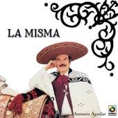 La Misma by Antonio Aguilar