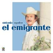 El Emigrante by Antonio Aguilar