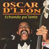 Echando Pa'lante de Oscar D'Leon