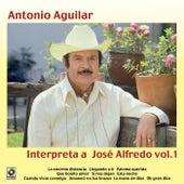 Interpreta A Jose Alfredo Vol.I by Antonio Aguilar