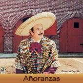 Añoranzas by Antonio Aguilar