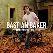 Tomorrow May Not Be Better de Bastian Baker