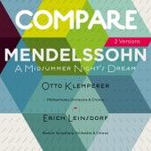 Mendelssohn: A Midsummer Night's Dream, Otto Klemperer vs. Erich Leinsdorf (Compare 2 Versions) von Various Artists
