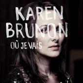 Où je vais de Karen Brunon