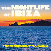 The Nightlife of Ibiza (From Midnight to Dawn) von Various Artists