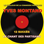 Le meilleur de la chanson française - Le Chant des Partisans von Yves Montand
