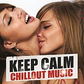 Keep Calm Chillout Music von Various Artists