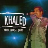 Khouf ngadji bahri by Khaled