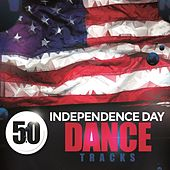 50 Independence Day Dance Tracks von Various Artists