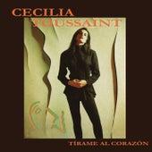 Tírame al Corazón de Cecilia Toussaint
