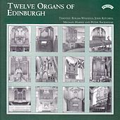 Twelve Organs of Edinburgh / Greyfriars Kirk by Various Artists