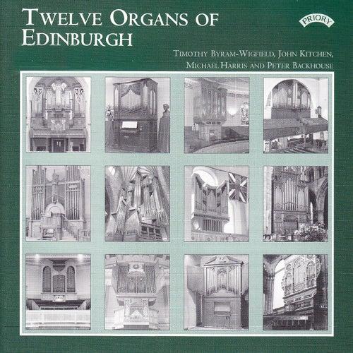 Twelve Organs of Edinburgh / Greyfriars Kirk by Various Artists
