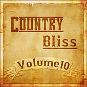 Country Bliss Vol 10 by Various Artists