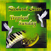 Tropical Sunday by Richard Luces