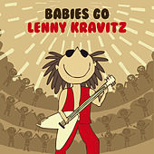 Babies Go Lenny Kravitz by Sweet Little Band