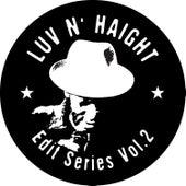 Luv N' Haight (Edit Series Vol.2: Tommy Stewart) by Tommy Stewart.