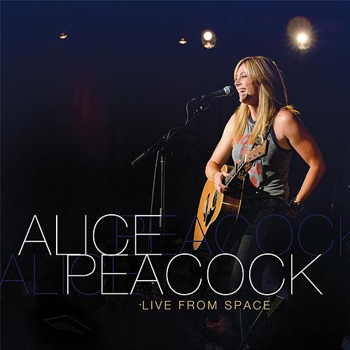 Live from Space by Alice Peacock