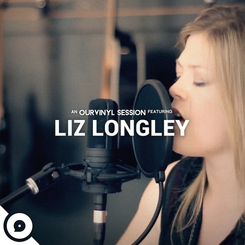 OurVinyl Sessions by Liz Longley
