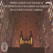 Music of Sir Edward Elgar / Organ of King's College, Cambridge by Stephen Cleobury