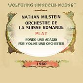 Nathan Milstein / Orchestre de la Suisse Romande play: Wolfgang Amadeus Mozart: Rondo und Adagio für Violine und Orchester von Nathan Milstein