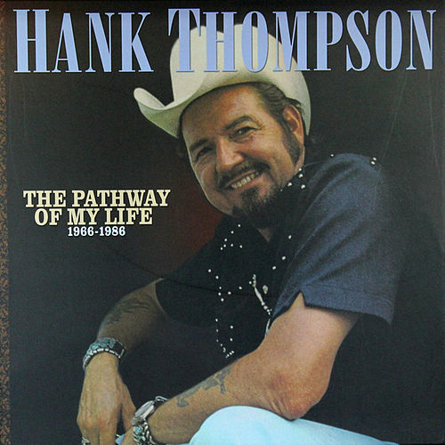 Pathway Of My Life 1966 - 1986 by Hank Thompson