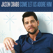 Let Us Adore de Jason Crabb