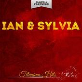 Titanium Hits by Ian and Sylvia