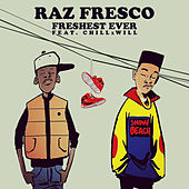 Freshest Ever (feat. ChillxWill) by Raz Fresco