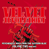 Velvet Revolutions - Psychedelic Rock from the Eastern Bloc, Vol. Two 1968 - 1971 (Remastered) von Various Artists