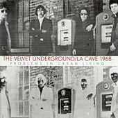 Live At La Cave 1968 - Problems In Urban Living de The Velvet Underground