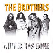 the brothers - Winter Has Gone von The Brothers