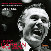 Johnny Carson: King of Late Night (Original Film Soundtrack) by Earl Rose
