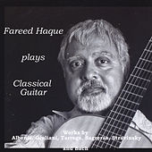 Fareed Haque Plays Classical Guitar by Fareed Haque