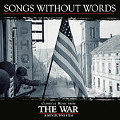 Songs Without Words - Classical Music From Ken Burns' The War de Various Artists