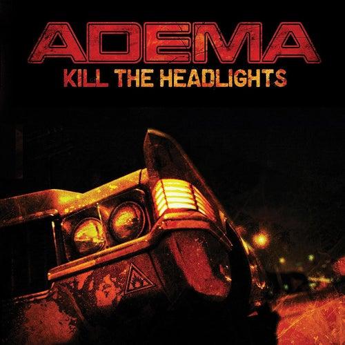 Kill The Headlights by Adema