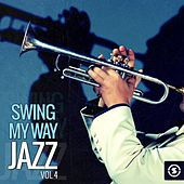 Swing My Way: Jazz, Vol. 4 by Various Artists