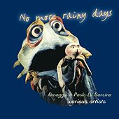 No More Rainy Days (Omaggio a Paolo Di Sarcina) by Various Artists
