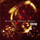 Ibiza DJ Dance Music 2015 (145 Essential Songs for DJ the Best of Dance Music House Lectro Trance Goa Progressive Electro EDM Smash Hits) von Various Artists