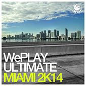 WePlay Ultimate Miami 2K14 von Various Artists