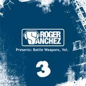 Roger Sanchez Presents Battle Weapons Vol. 3 von Roger Sanchez