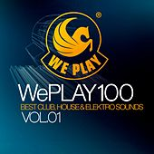 WePlay 100 Vol. 1 - Best Club, House & Elektro Sounds von Various Artists