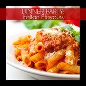 Dinner Party: Italian Flavours de Various Artists