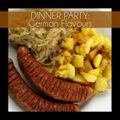 Dinner Party: German Flavours von Various Artists
