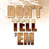 Don't Tell 'Em by Hip Hop's Finest