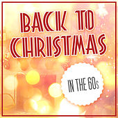 Back to Christmas in the 60s di Various Artists