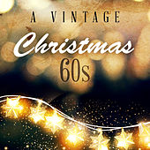 A Vintage Christmas: 60s di Various Artists