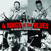 4 Kings of the Blues - The Absolutely Essential Collection by Various Artists
