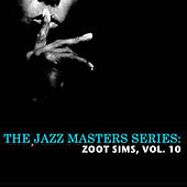 The Jazz Masters Series: Zoot Sims, Vol. 10 de Zoot Sims