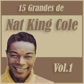 15 Grandes Exitos de Nat King Cole Vol. 1 by Nat King Cole